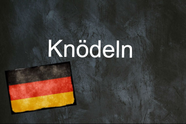 German word of the day: Knödeln